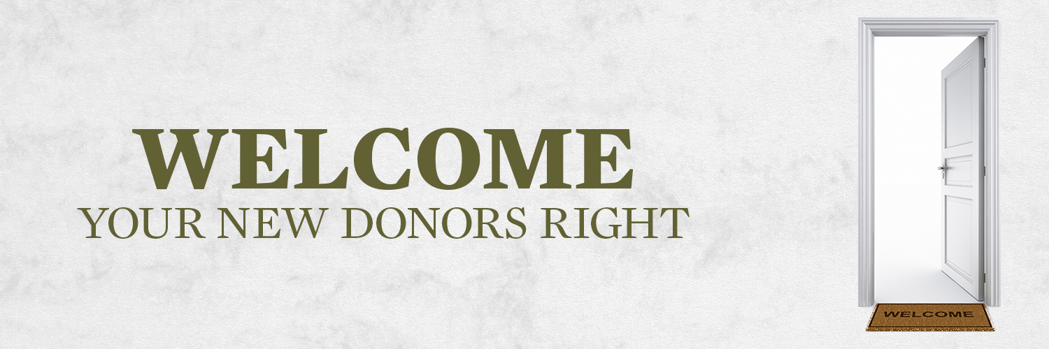 Welcome Your New Donors Right