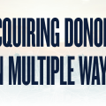 Acquiring Donors in Multiple Ways