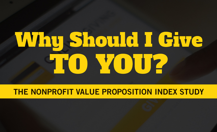 Many nonprofits don't clearly define their value proposition in interactions with potential donors – which negatively impacts donations and donor relationships.