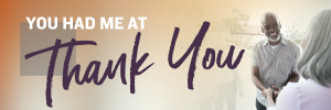 You Had Me at Thank You