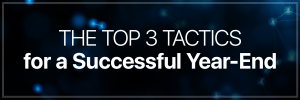 The Top 3 Tactics for a Successful Year-End