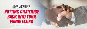 Putting Gratitude Back into Your Fundraising