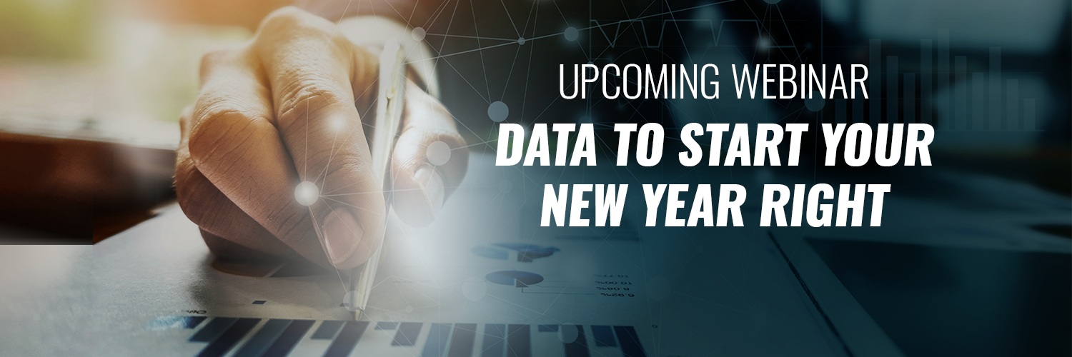 UPCOMING WEBINAR: Data to Start Your New Year Right