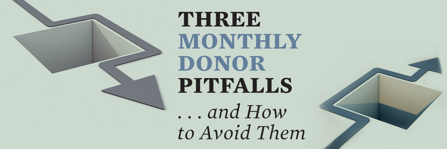 It can feel like a Holy Grail of sorts, but it's no legend. A successful monthly donor program is within the grasp of any nonprofit, as long as it is set up properly to avoid several common pitfalls.