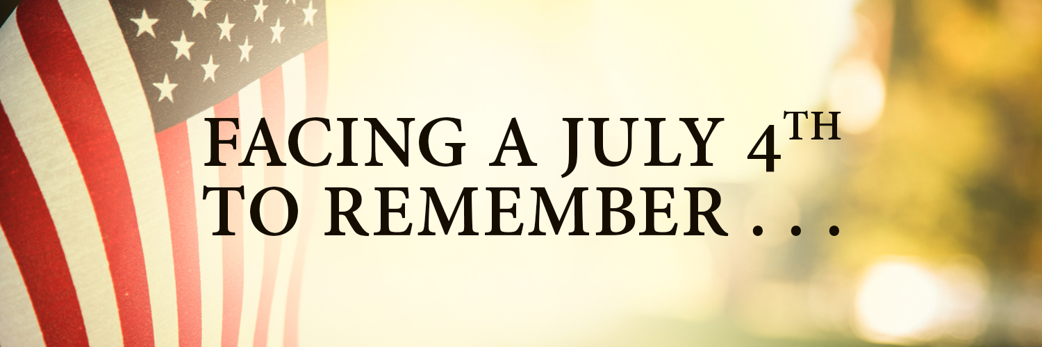 July 4, 2020 will go down as one of the more memorable holidays in recent history, but certainly not the worst. If we take a moment to pause and look back in time, perhaps we can gain the benefit of perspective...
